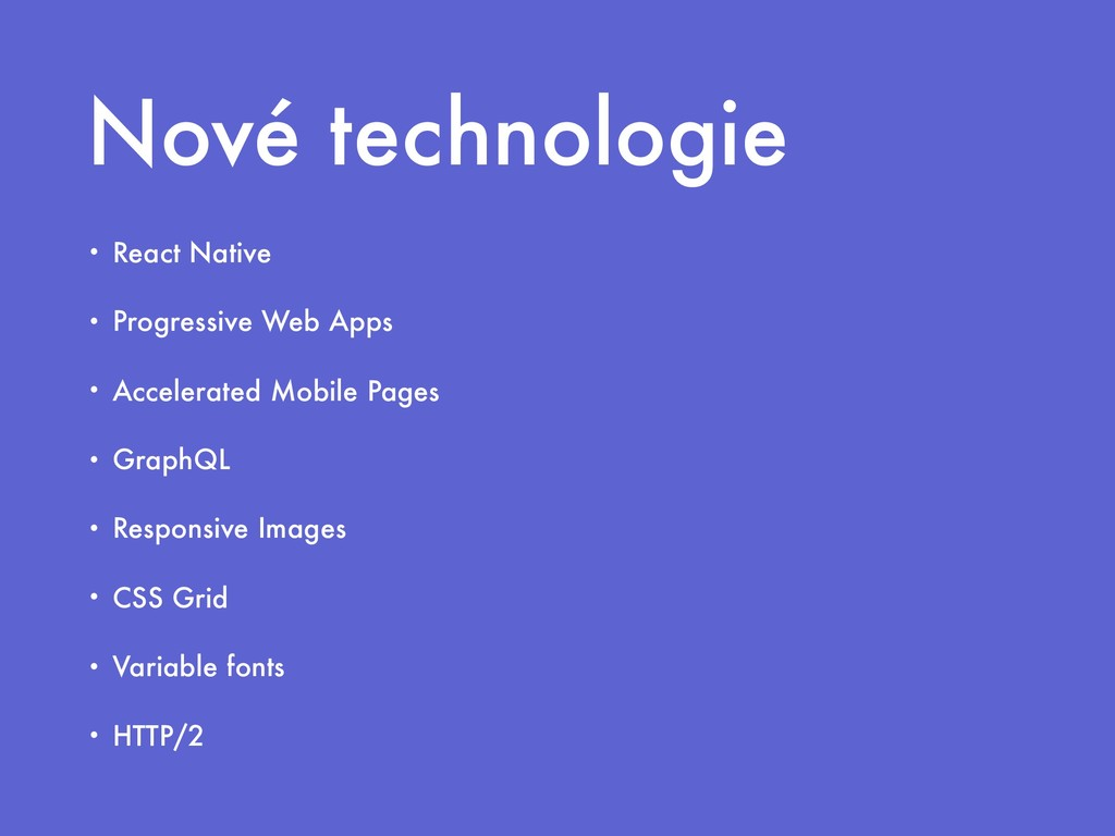 Nové technologie • React Native • Progressive W...