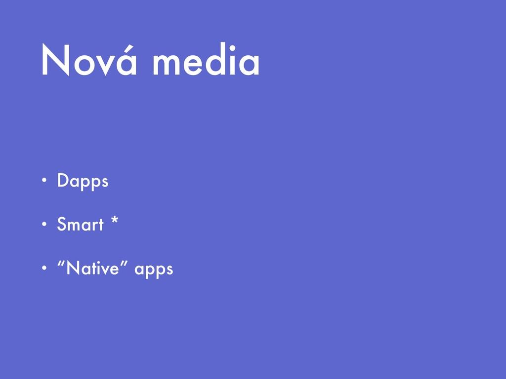 """Nová media • Dapps • Smart * • """"Native"""" apps"""