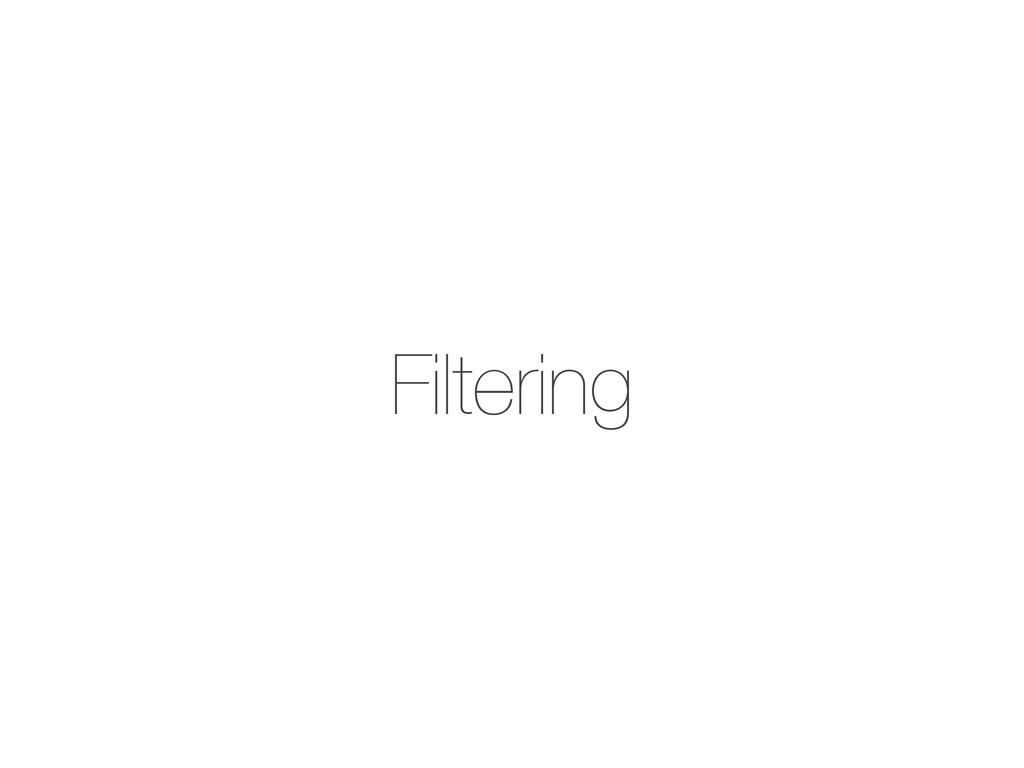 Filtering