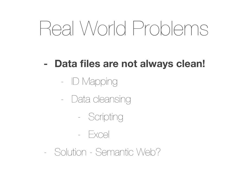 Real World Problems - Data files are not always ...