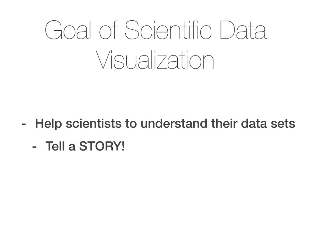 Goal of Scientific Data Visualization - Help sci...