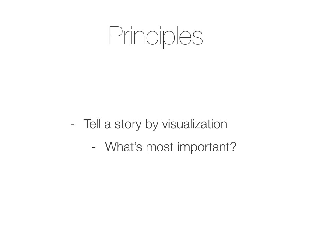 Principles - Tell a story by visualization - Wh...