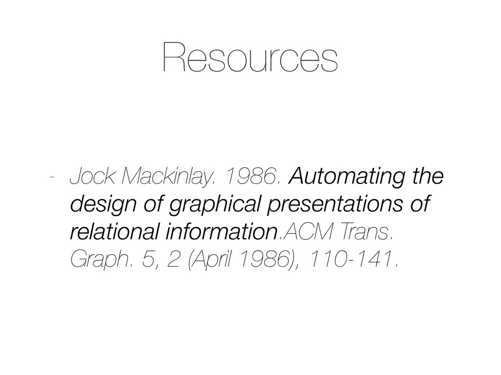 Resources - Jock Mackinlay. 1986. Automating th...