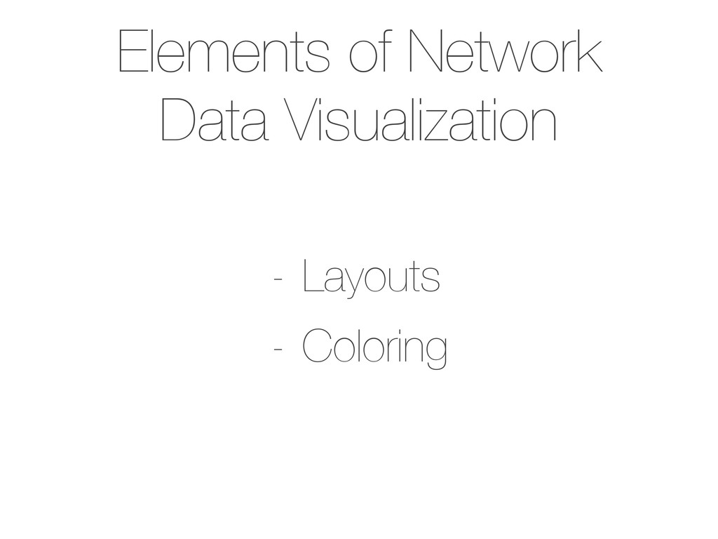 Elements of Network Data Visualization - Layout...