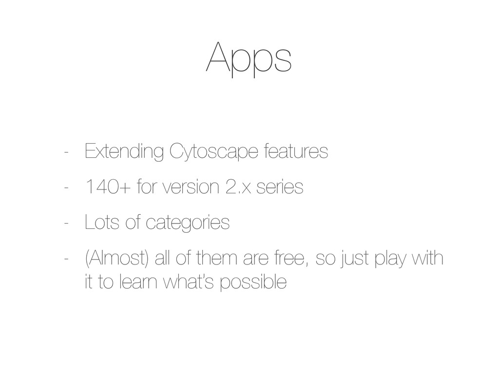 Apps - Extending Cytoscape features - 140+ for ...
