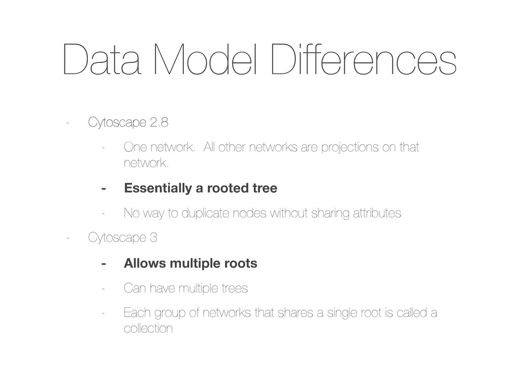 Data Model Differences - Cytoscape 2.8 - One ne...