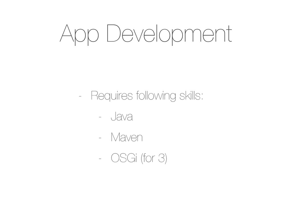 App Development - Requires following skills: - ...