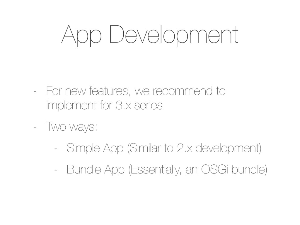 App Development - For new features, we recommen...