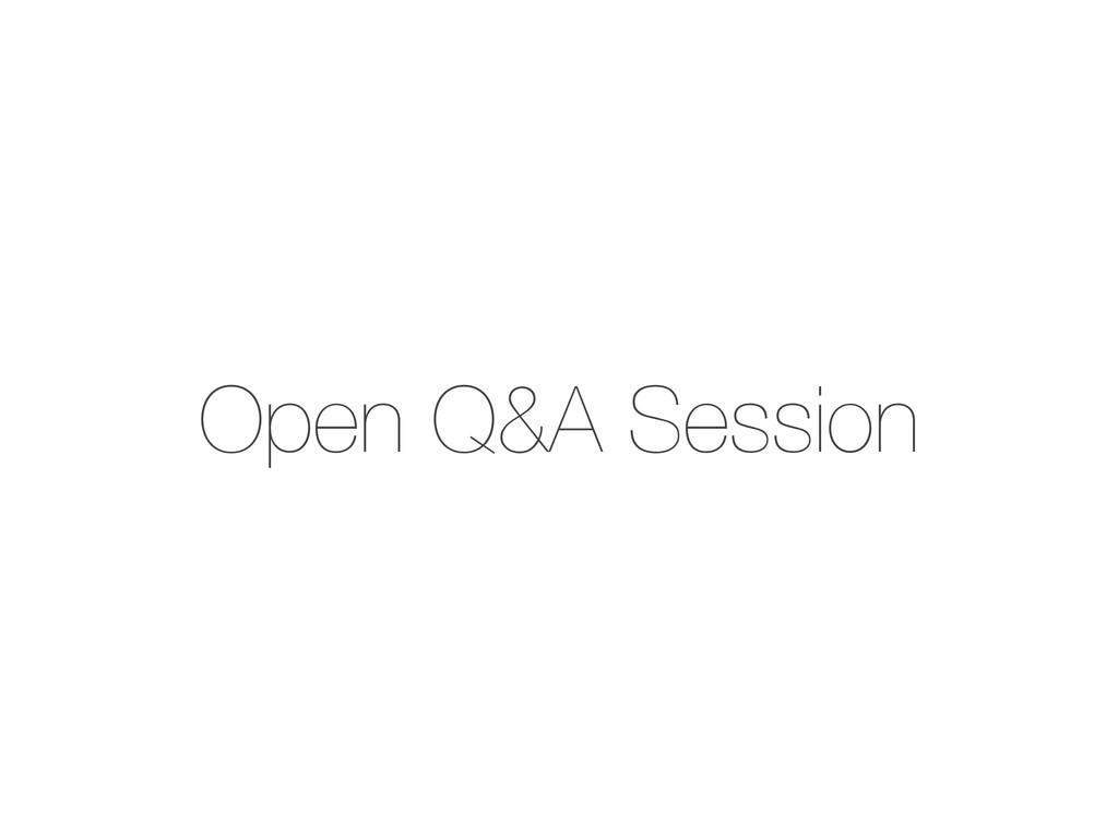Open Q&A Session