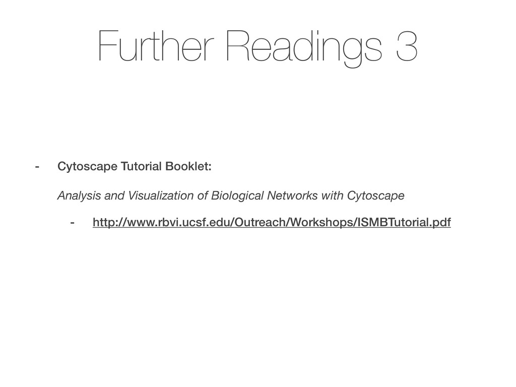 Further Readings 3 - Cytoscape Tutorial Booklet...