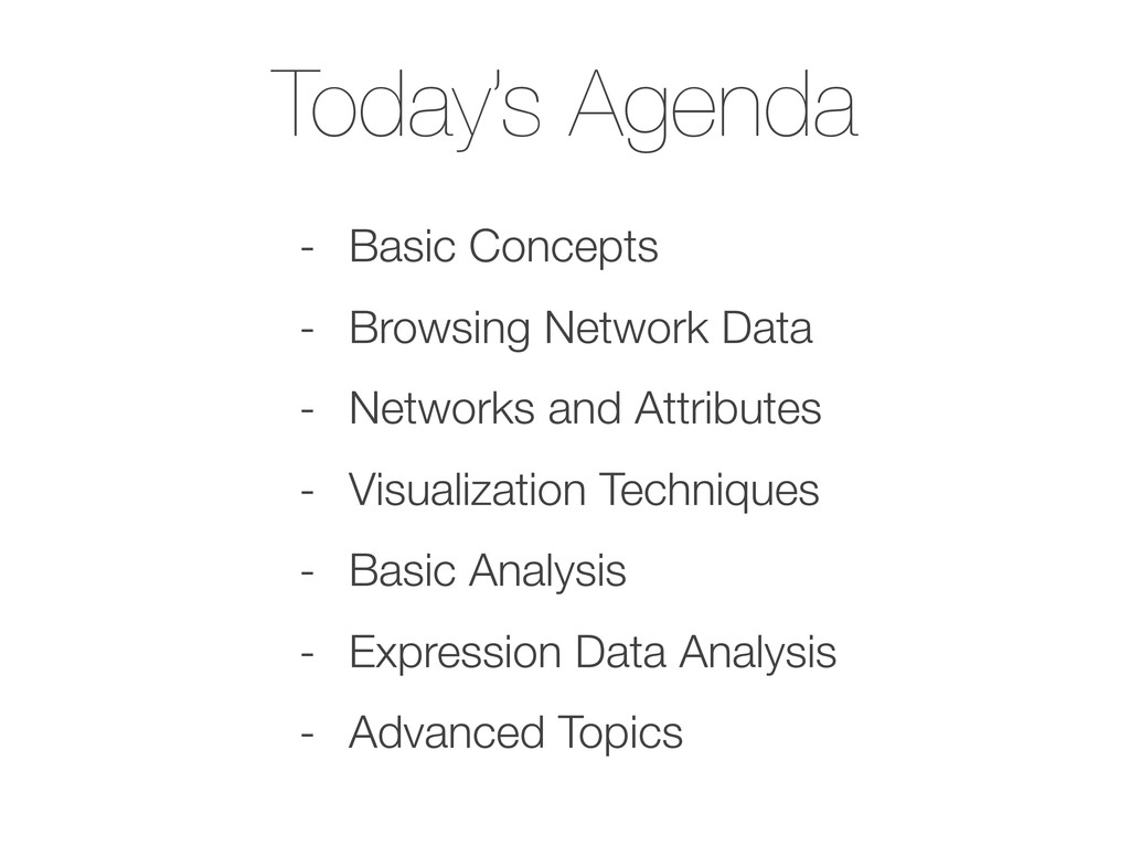 Today's Agenda - Basic Concepts - Browsing Netw...