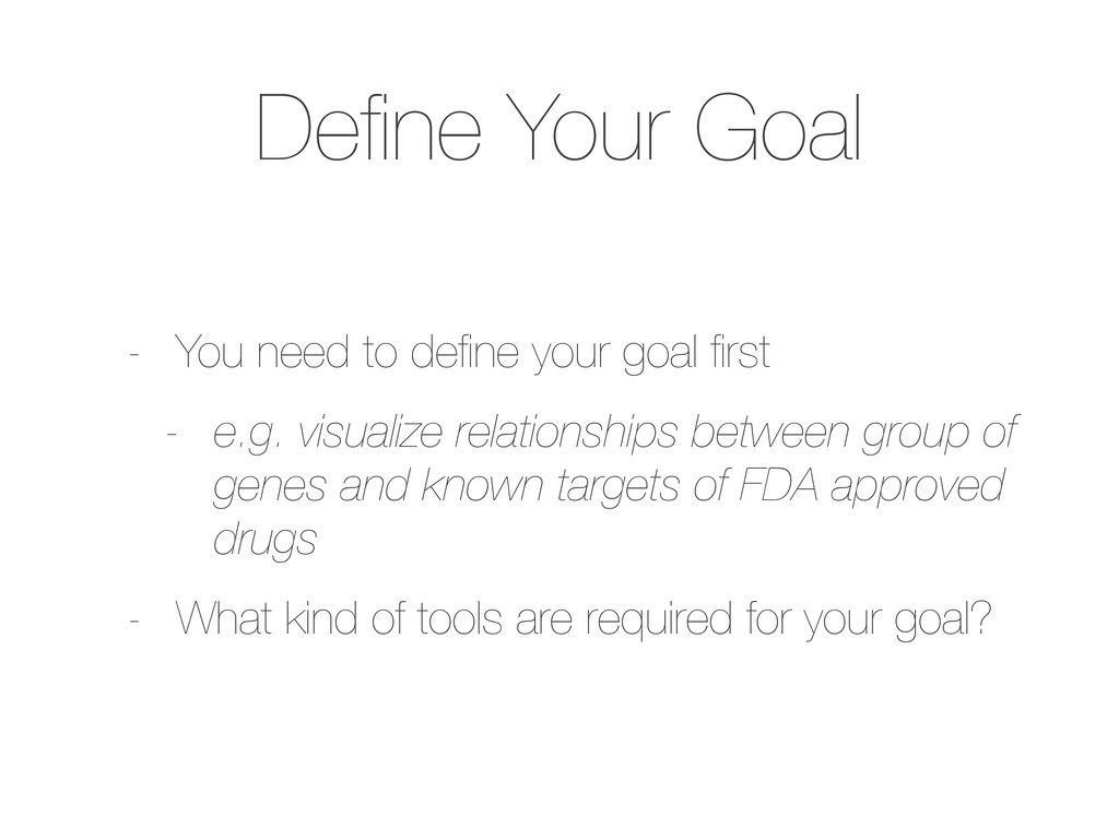 Define Your Goal - You need to define your goal fi...
