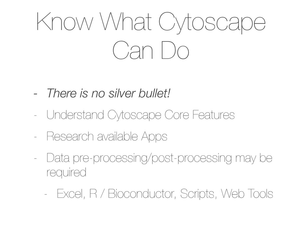 Know What Cytoscape Can Do - There is no silver...