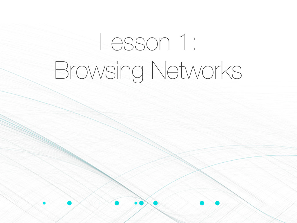 Lesson 1: Browsing Networks