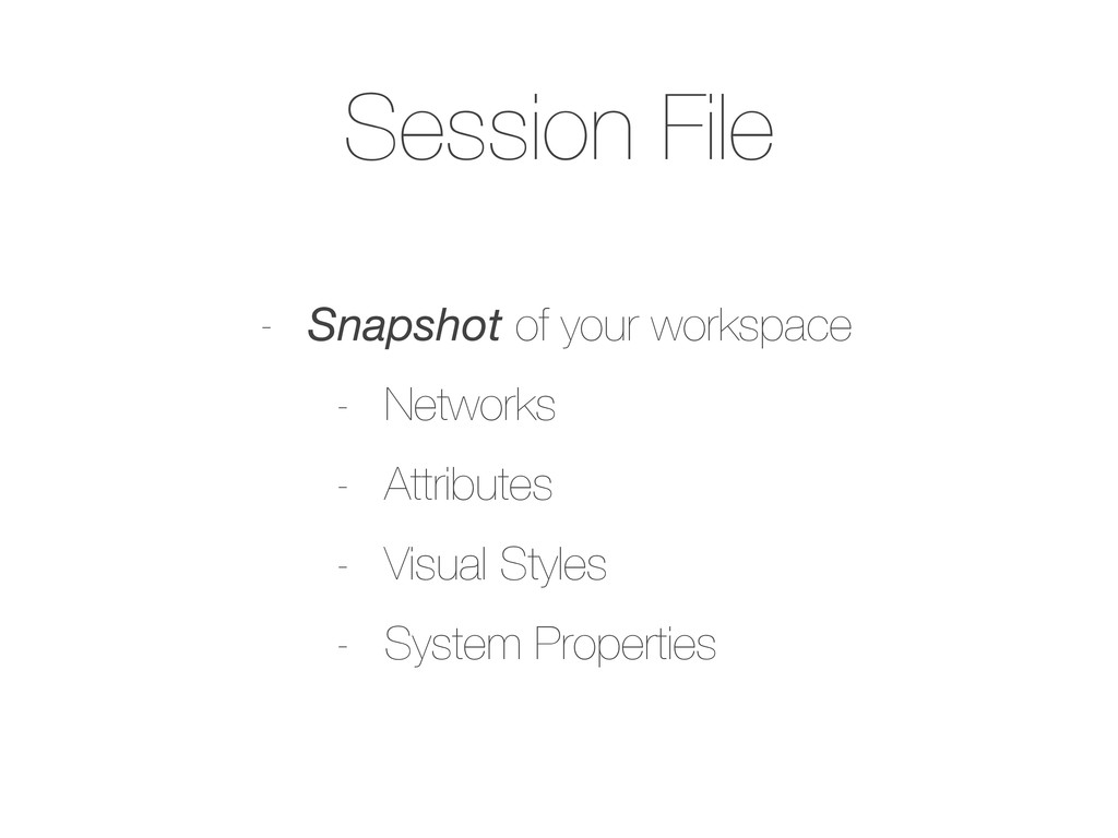 Session File - Snapshot of your workspace - Net...