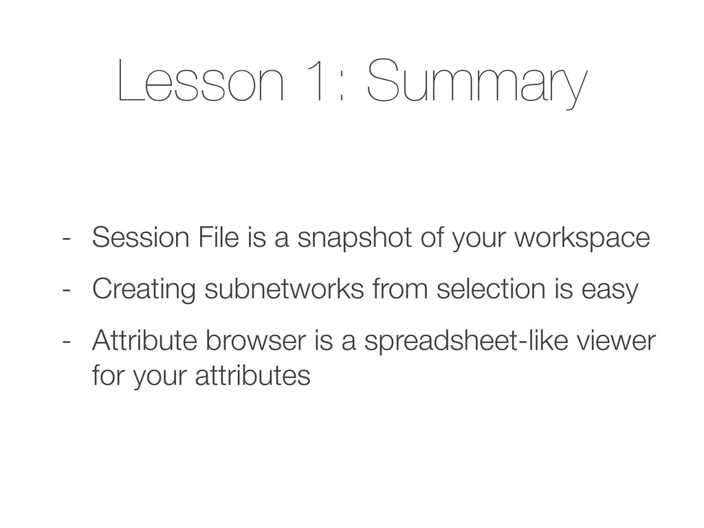 Lesson 1: Summary - Session File is a snapshot ...