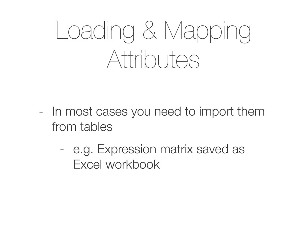 Loading & Mapping Attributes - In most cases yo...