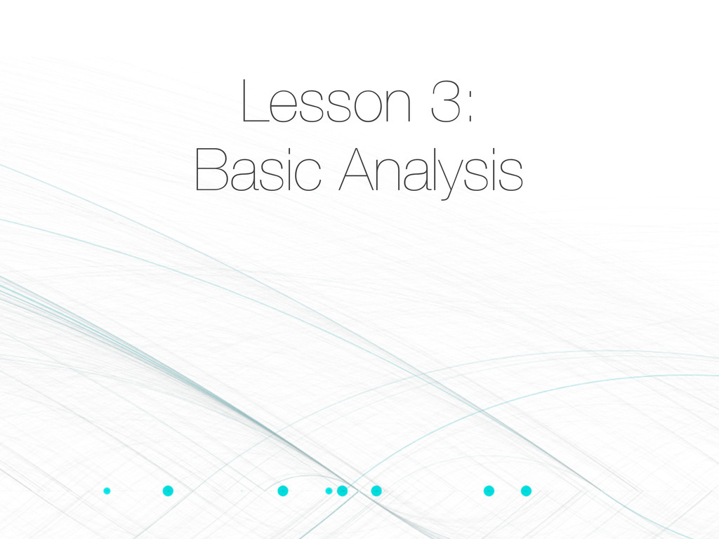 Lesson 3: Basic Analysis