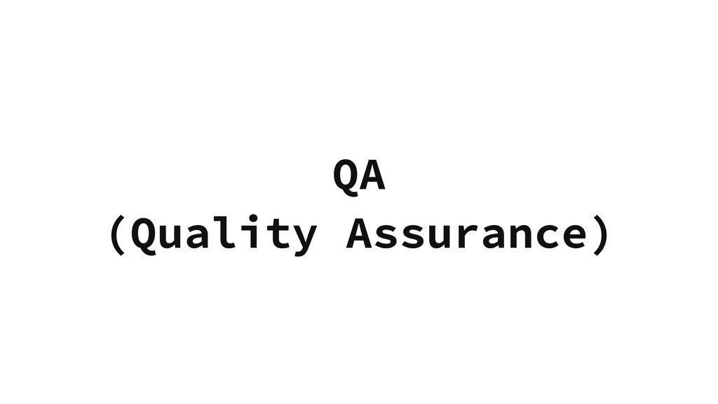 QA (Quality Assurance)