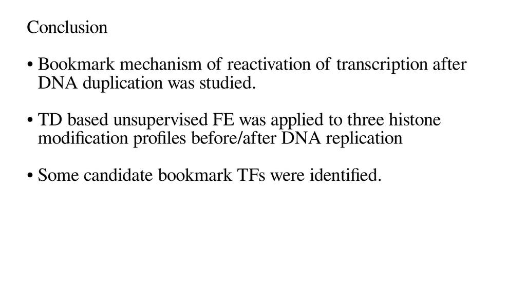 Conclusion ● Bookmark mechanism of reactivation...