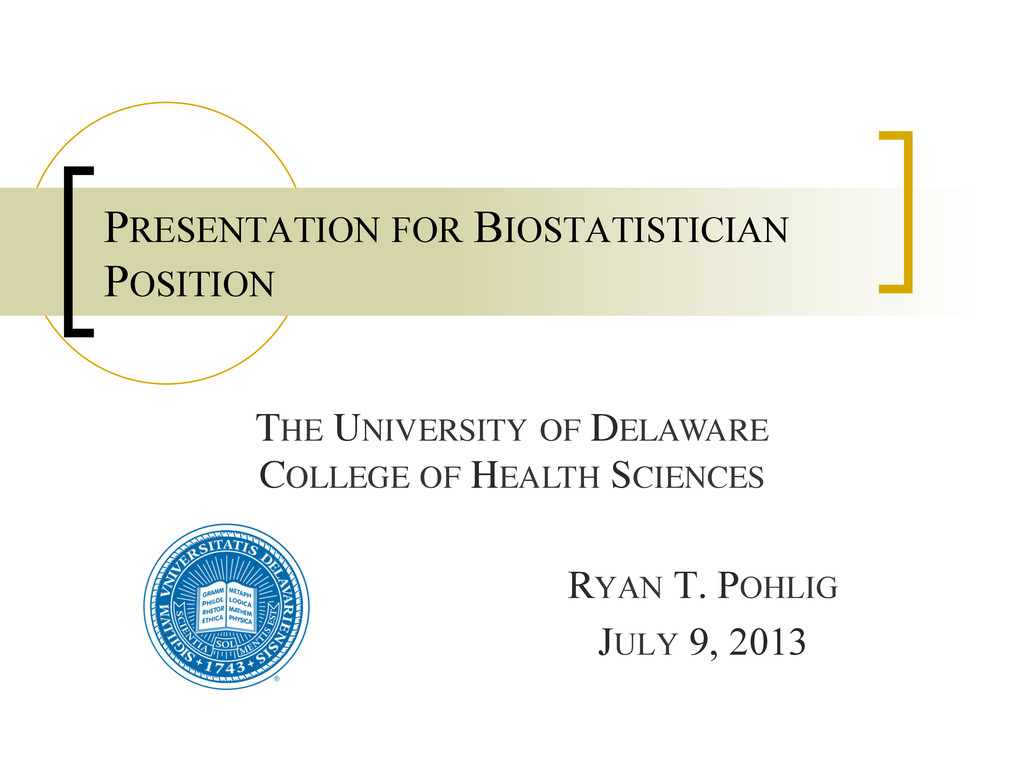 RYAN T. POHLIG JULY 9, 2013 PRESENTATION FOR BI...