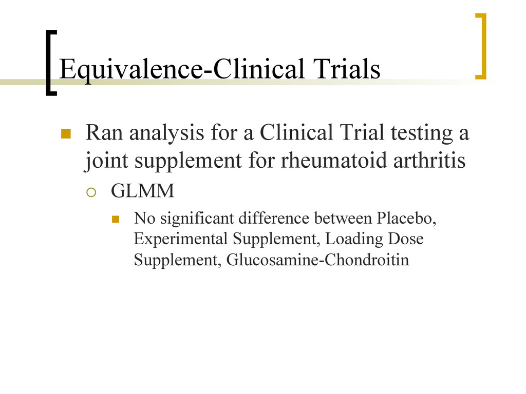 Equivalence-Clinical Trials n  Ran analysis fo...