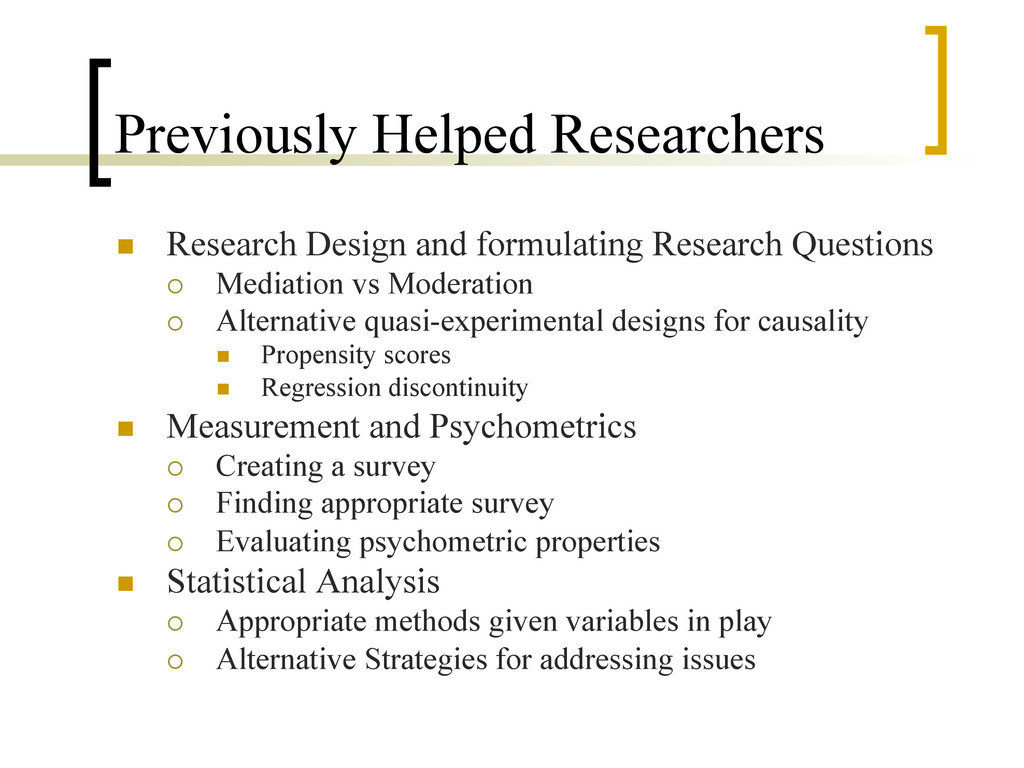 Previously Helped Researchers n  Research Desi...
