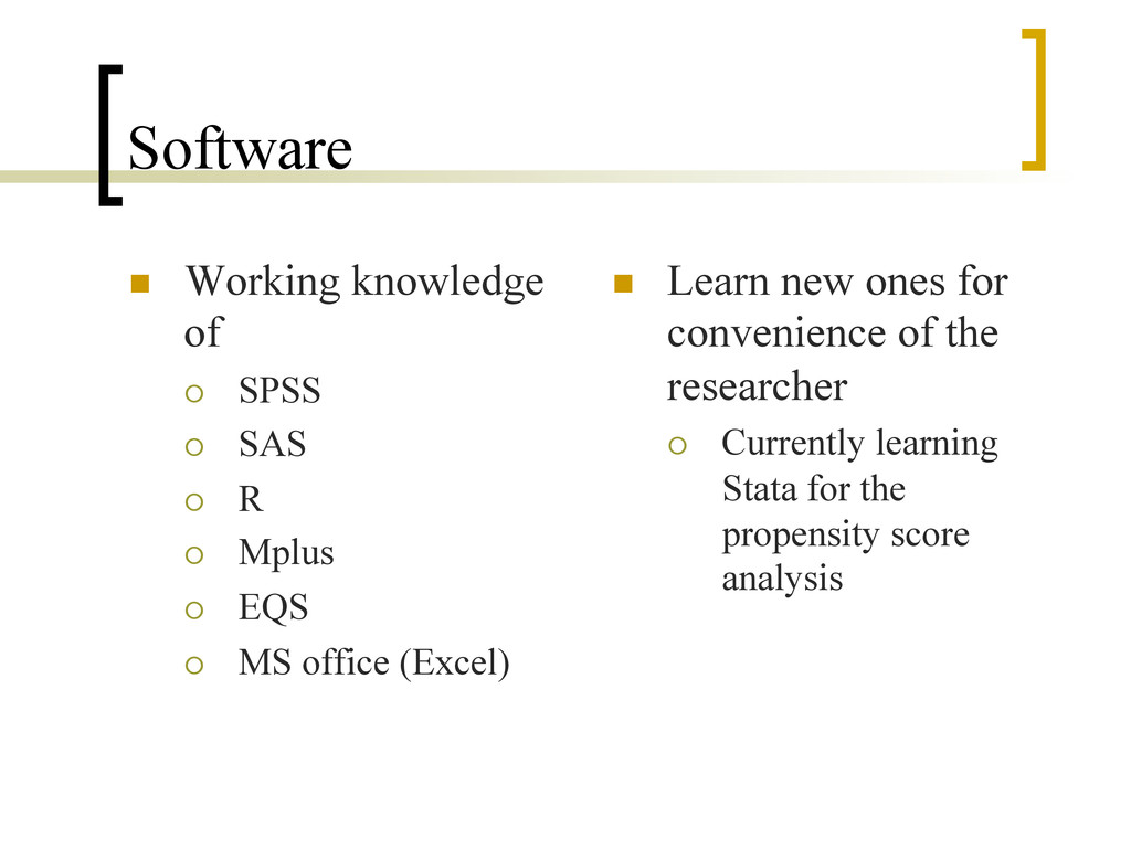 Software n  Working knowledge of ¡  SPSS ¡  ...