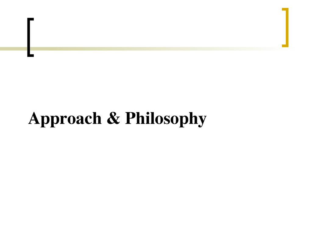 Approach & Philosophy