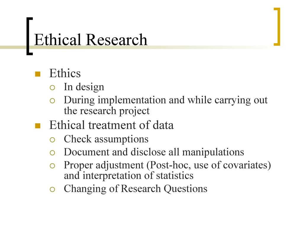 Ethical Research n  Ethics ¡  In design ¡  D...