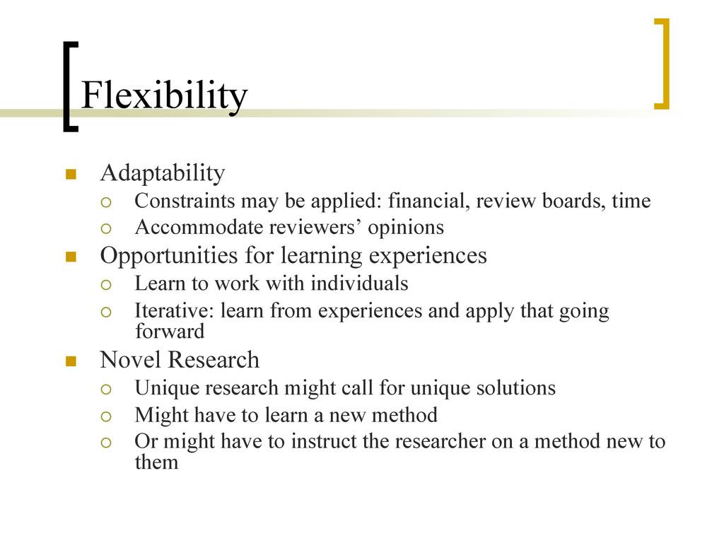 Flexibility n Adaptability ¡ Constraints ma...