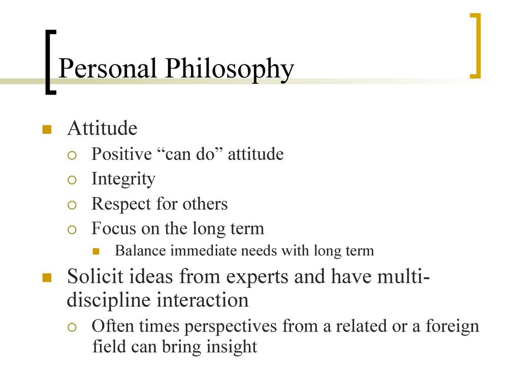 "Personal Philosophy n Attitude ¡ Positive ""..."