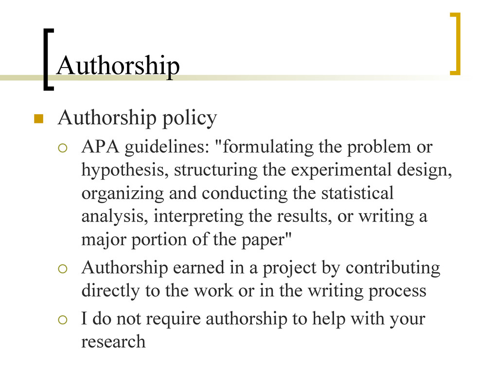 Authorship n  Authorship policy ¡  APA guidel...