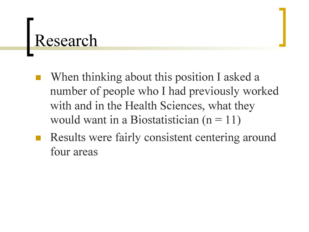 Research n  When thinking about this position ...