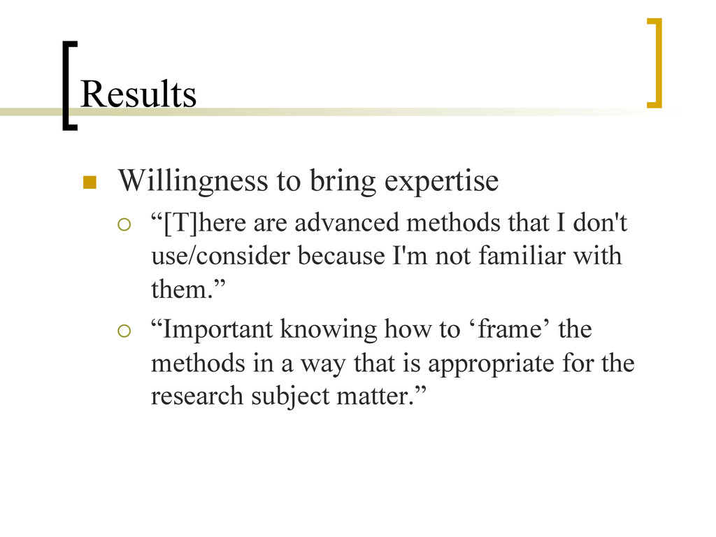 Results n  Willingness to bring expertise ¡  ...