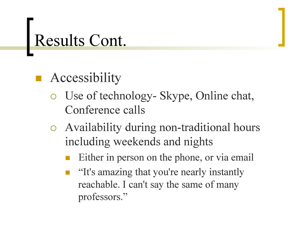 Results Cont. n  Accessibility ¡  Use of tech...