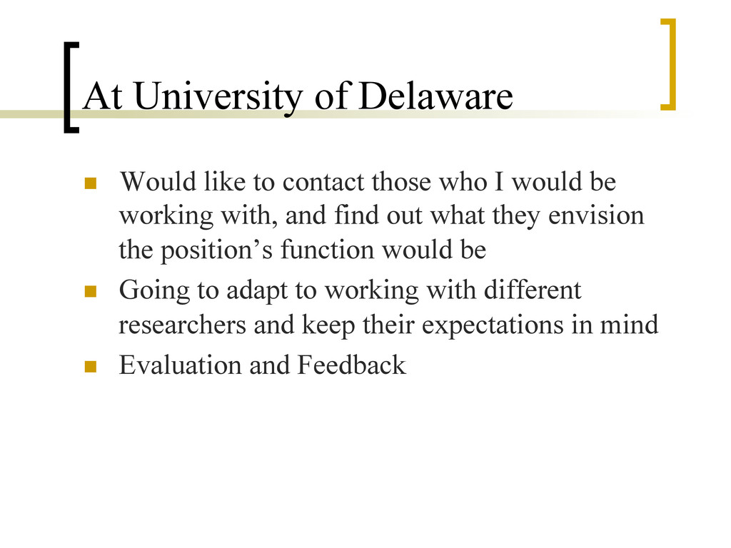At University of Delaware n  Would like to con...