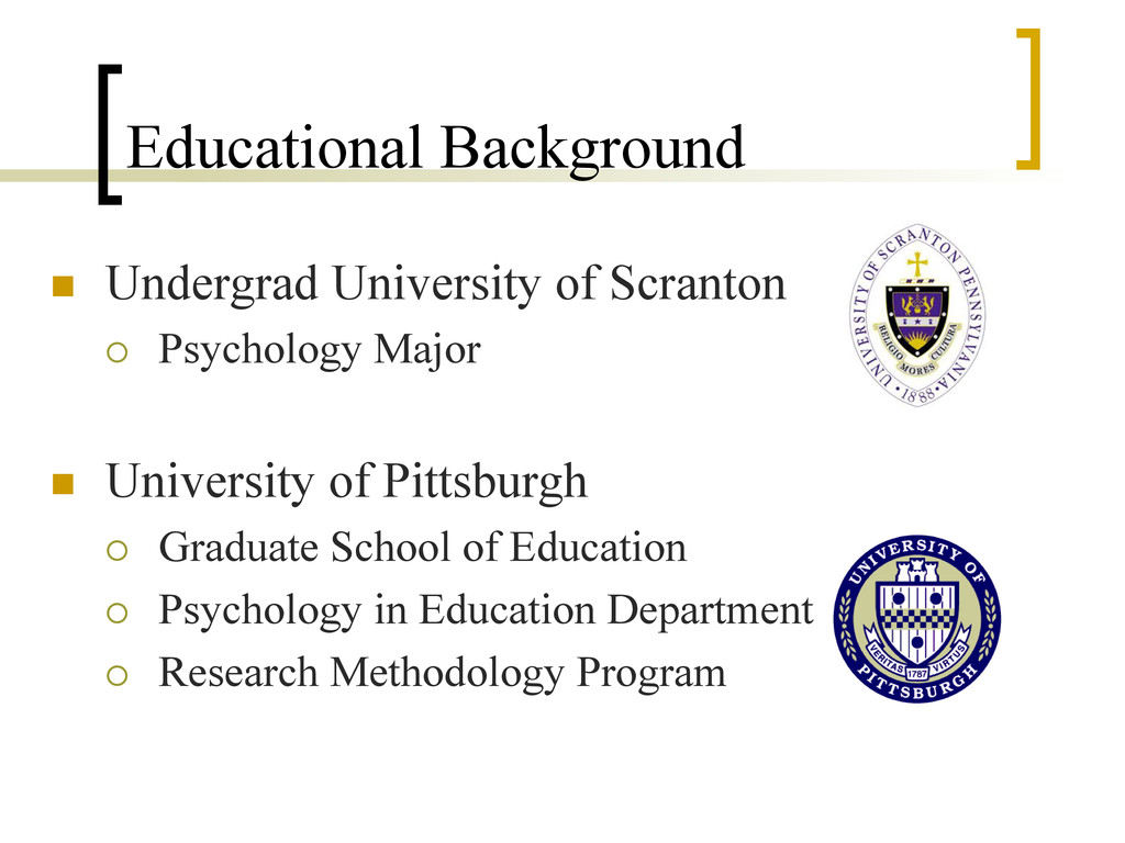 Educational Background n  Undergrad University...