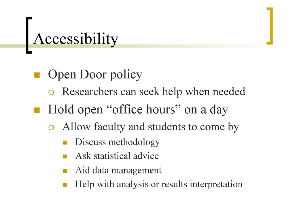 Accessibility n  Open Door policy ¡  Research...
