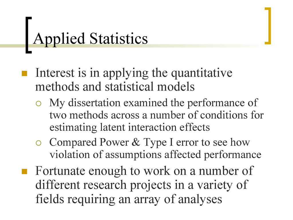 Applied Statistics n  Interest is in applying ...