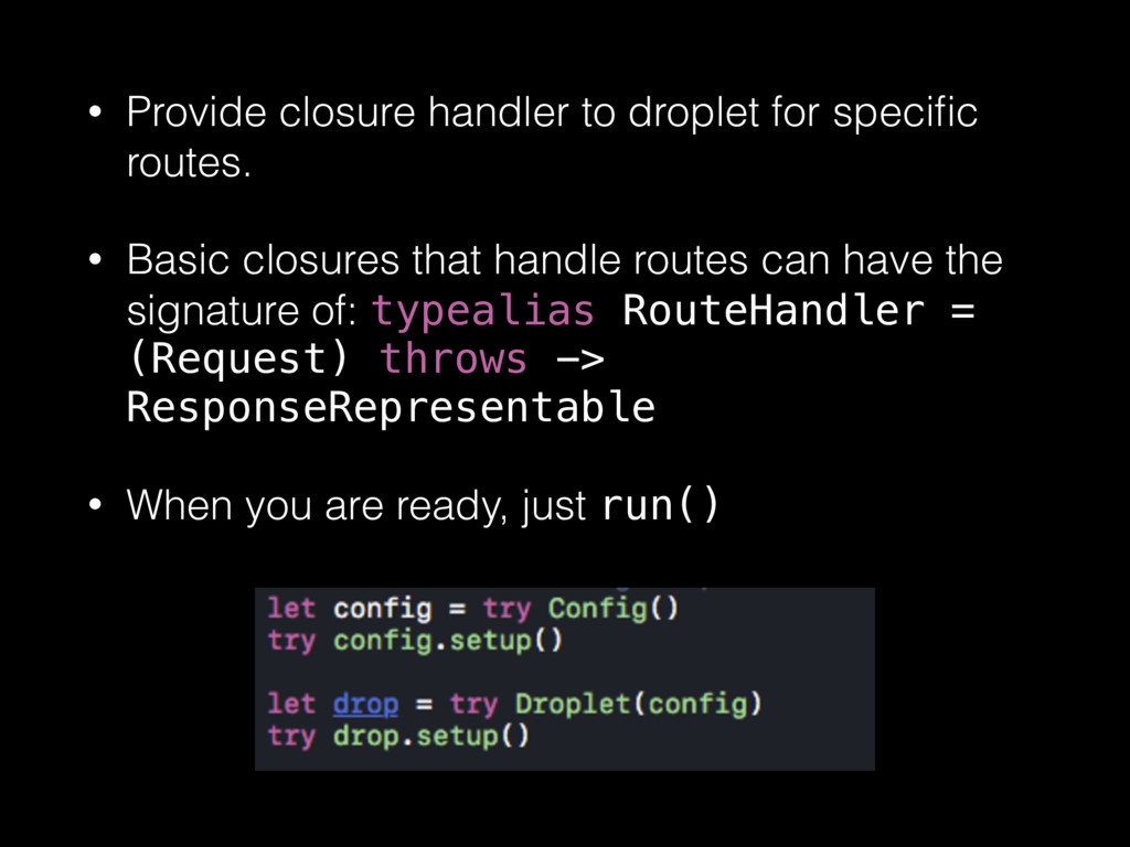 • Provide closure handler to droplet for specifi...