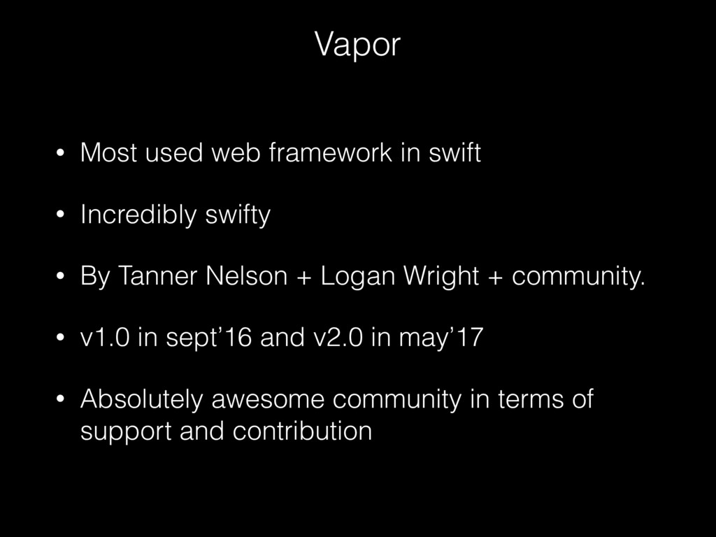 Vapor • Most used web framework in swift • Incr...
