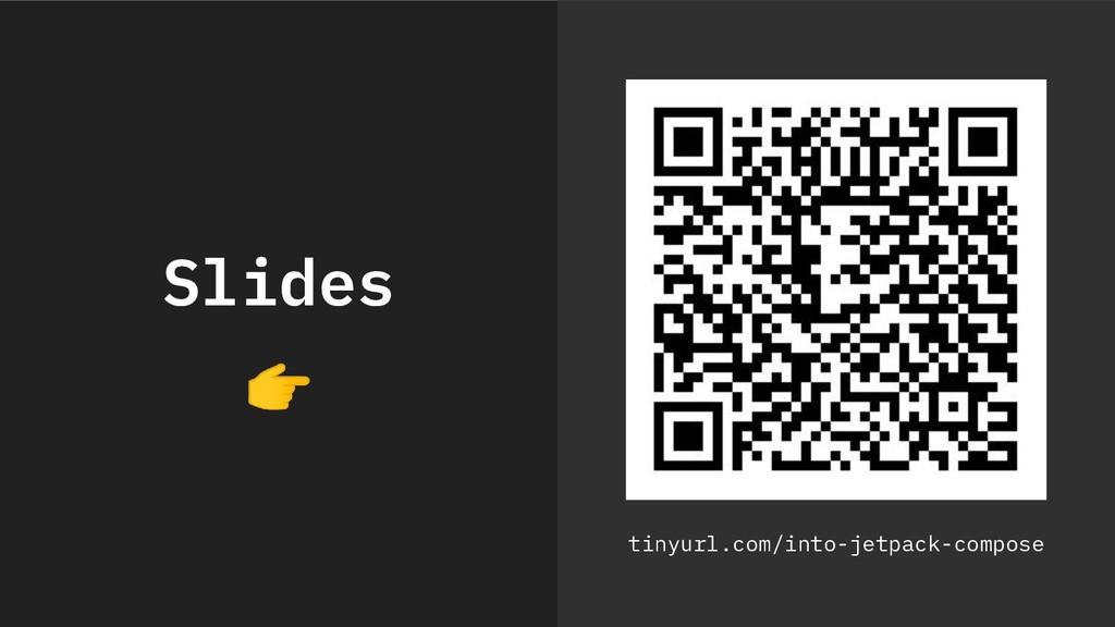 Slides  tinyurl.com/into-jetpack-compose