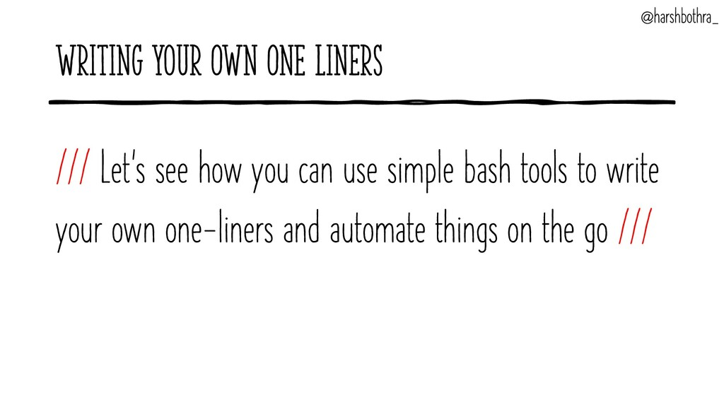 Writing your Own ONE Liners /// Let's see how y...