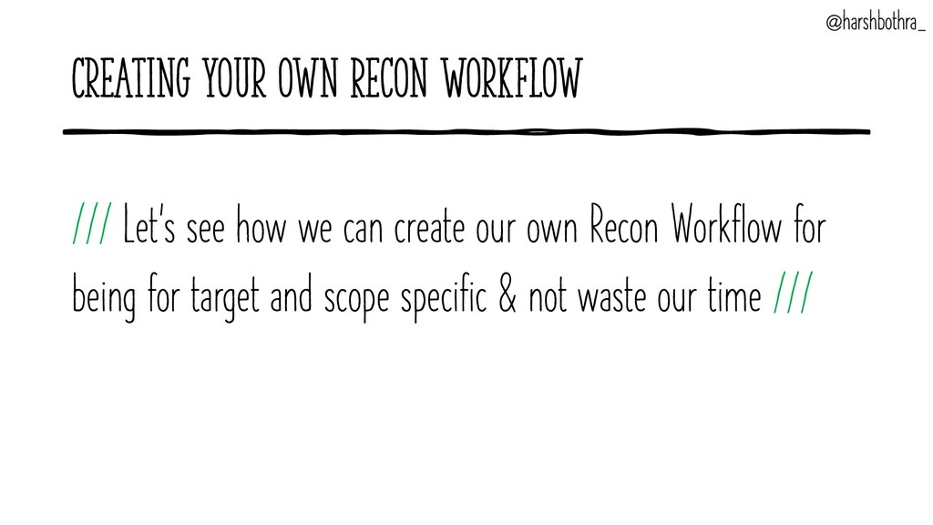Creating your own Recon Workflow /// Let's see ...