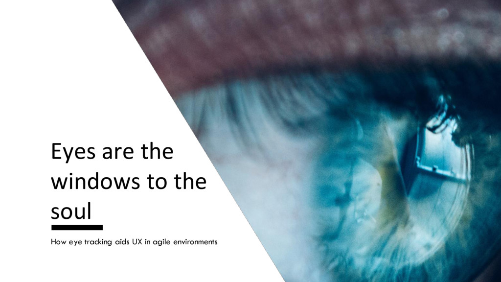 Eyes are the windows to the soul How eye tracki...