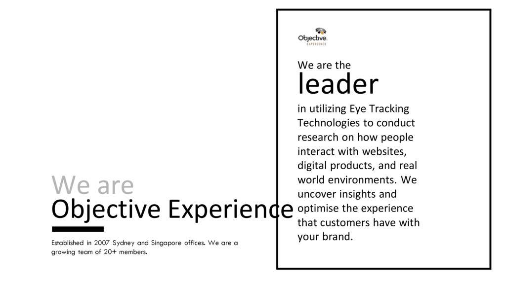 We are Objective Experience Established in 2007...