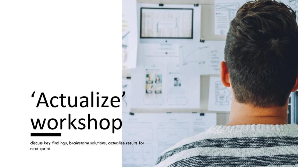 'Actualize' workshop discuss key findings, brai...
