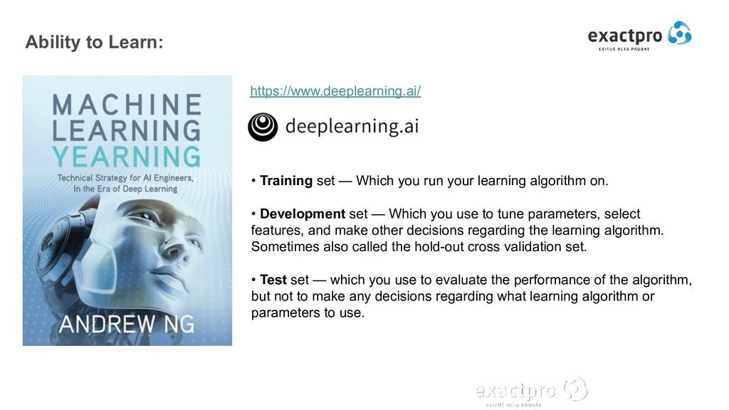 Ability to Learn: https://www.deeplearning.ai/ ...