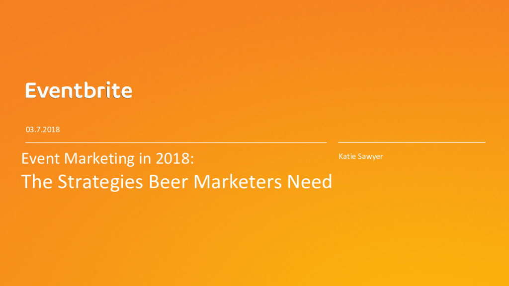 1 Event Marketing in 2018: The Strategies Beer ...